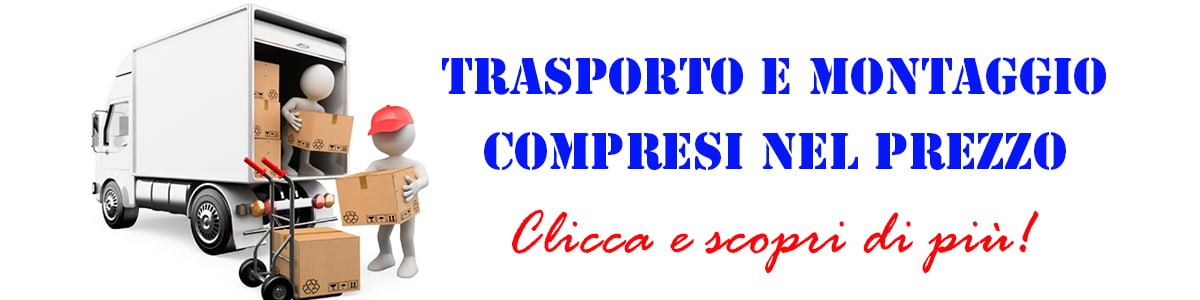 trasporto e montaggio compresi